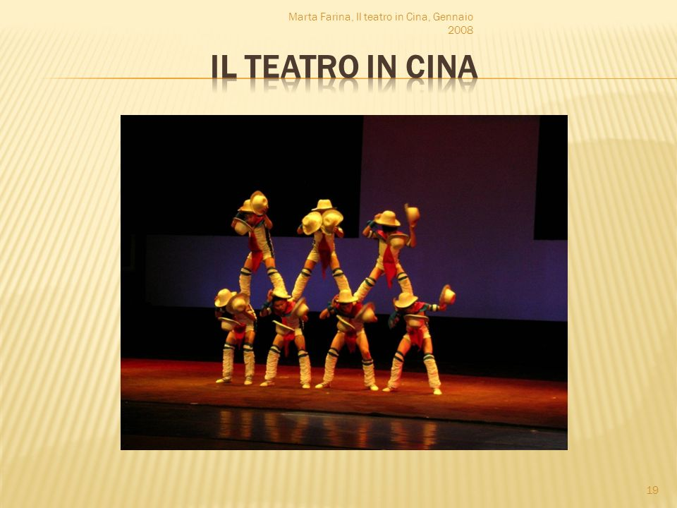 Marta Farina, Il teatro in Cina, Gennaio 2008 19