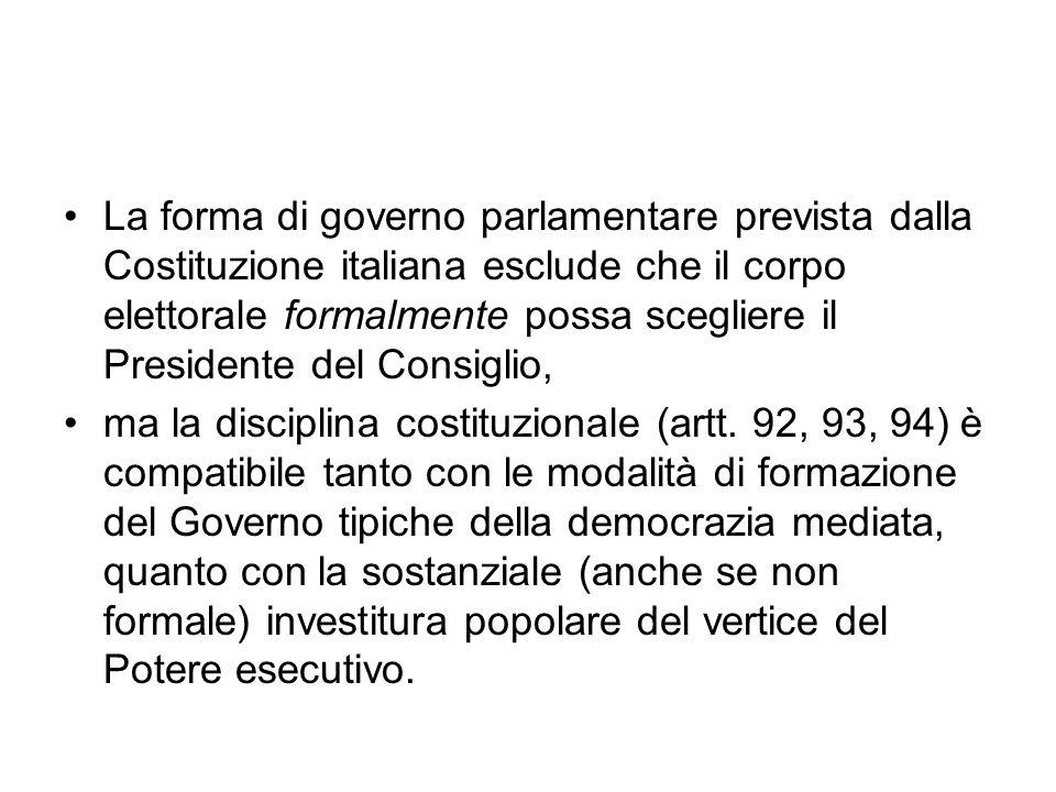 La forma di governo parlamentare prevista dalla Costituzione italiana esclude che il corpo elettorale formalmente possa scegliere il Presidente del Co
