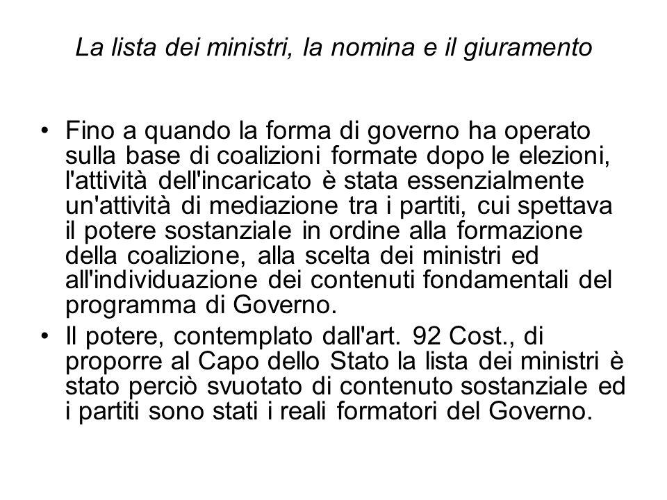 La lista dei ministri, la nomina e il giuramento Fino a quando la forma di governo ha operato sulla base di coalizioni formate dopo le elezioni, l'att