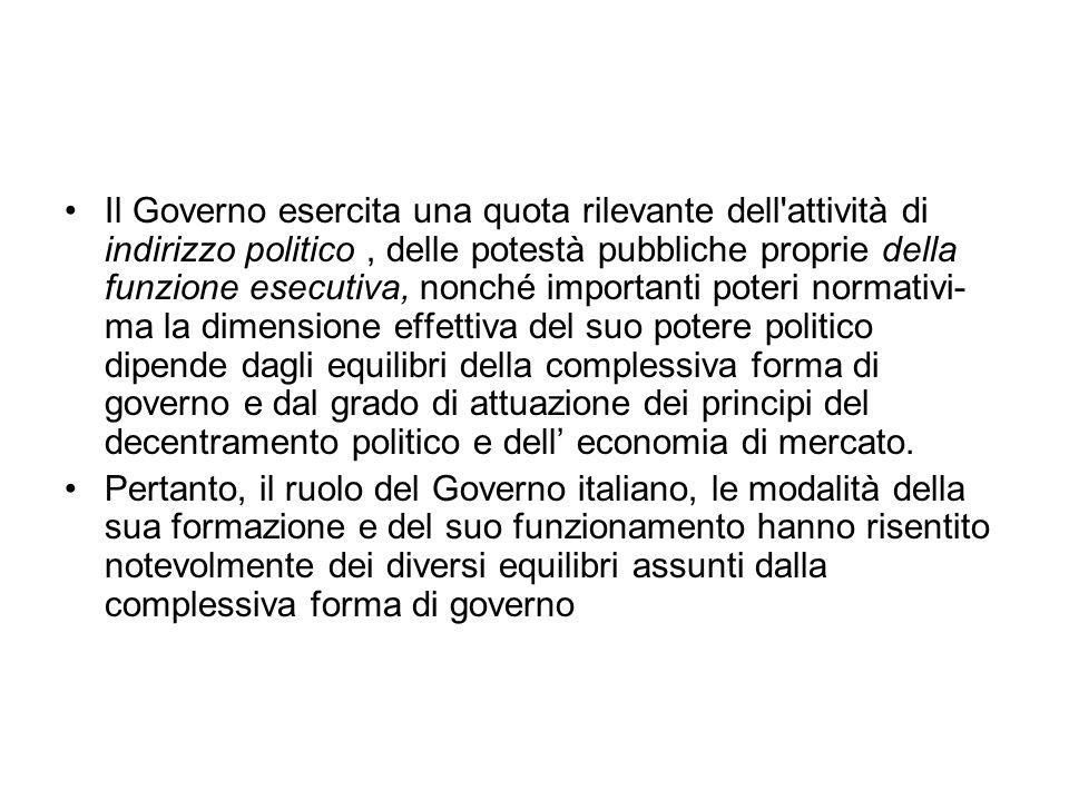 Il Governo esercita una quota rilevante dell'attività di indirizzo politico, delle potestà pubbliche proprie della funzione esecutiva, nonché importan