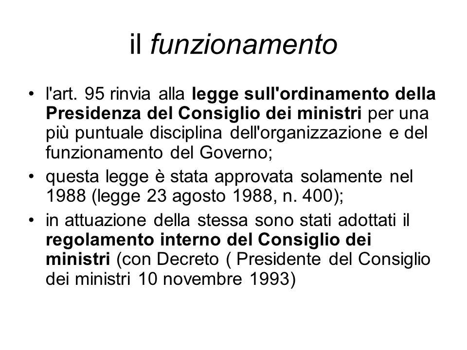 il funzionamento l'art. 95 rinvia alla legge sull'ordinamento della Presidenza del Consiglio dei ministri per una più puntuale disciplina dell'organiz