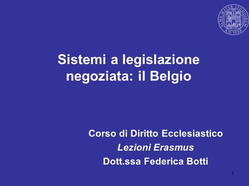 1 Sistemi a legislazione negoziata: il Belgio Corso di Diritto Ecclesiastico Lezioni Erasmus Dott.ssa Federica Botti