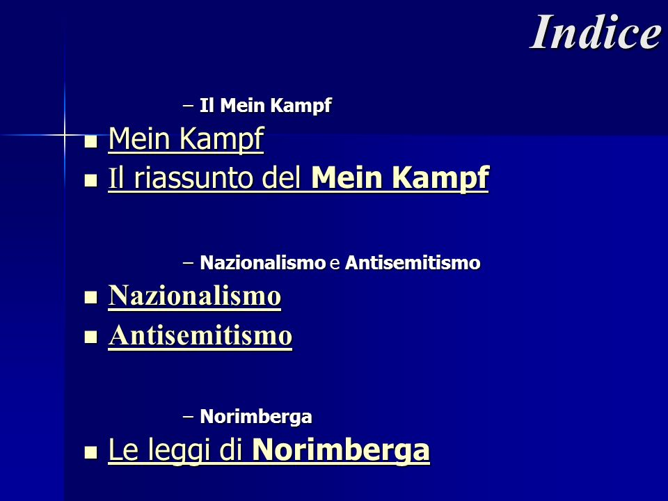 Indice –Il Mein Kampf Mein Kampf Mein Kampf Mein Kampf Mein Kampf I l riassunto del Mein Kampf I l riassunto del Mein Kampf I l riassunto del Mein Kam