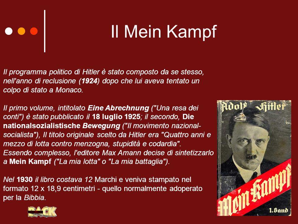 Il Mein Kampf Il programma politico di Hitler è stato composto da se stesso, nell'anno di reclusione (1924) dopo che lui aveva tentato un colpo di sta