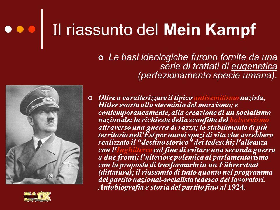 I l riassunto del Mein Kampf Le basi ideologiche furono fornite da una serie di trattati di eugenetica (perfezionamento specie umana). Oltre a caratte
