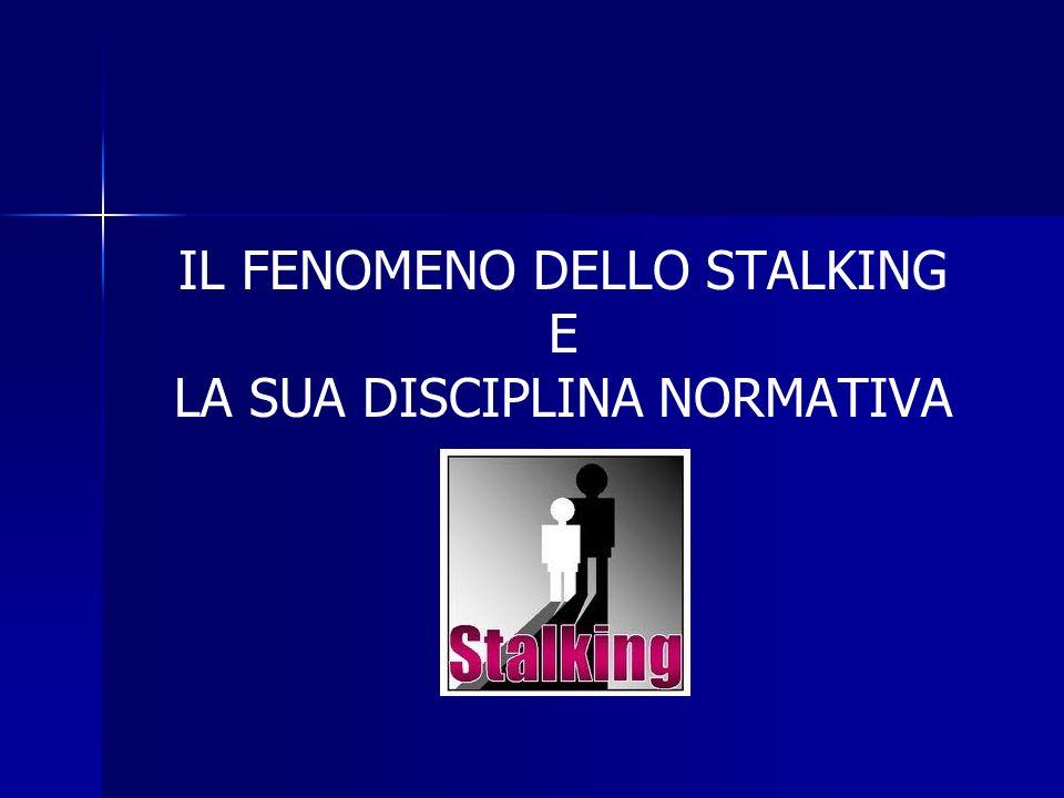 LINQUADRAMENTO GENERALE DEL FENOMENO DELLO STALKING