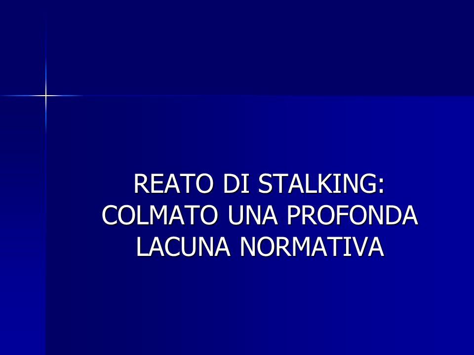 REATO DI STALKING: COLMATO UNA PROFONDA LACUNA NORMATIVA