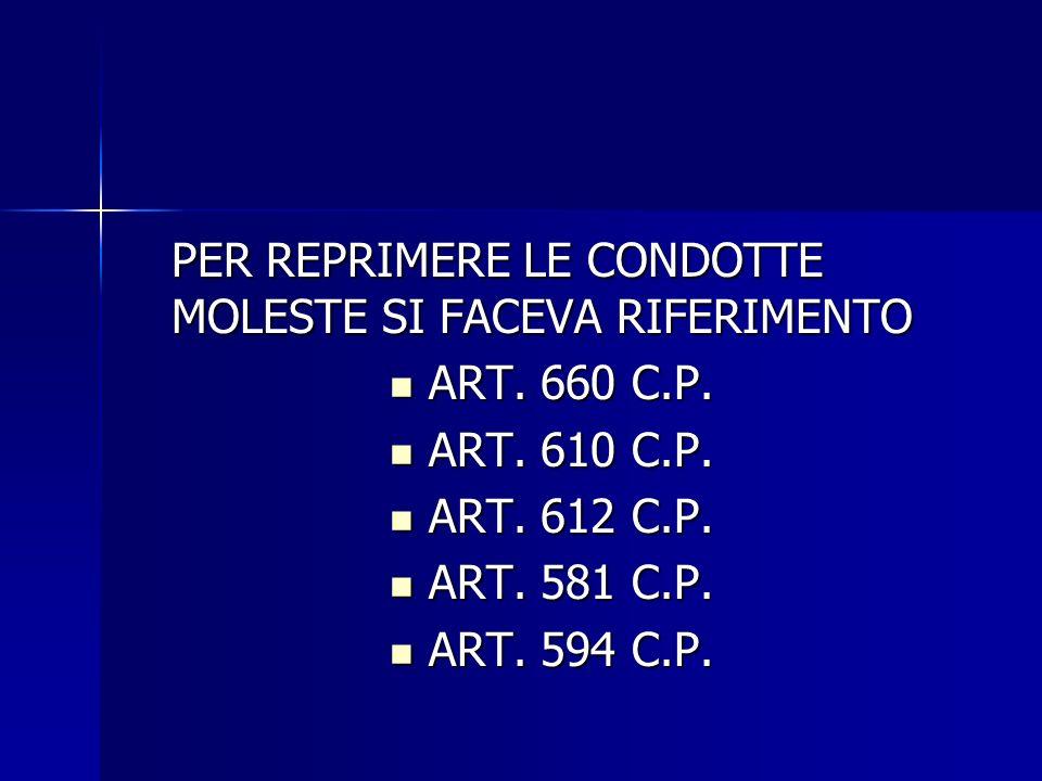 PER REPRIMERE LE CONDOTTE MOLESTE SI FACEVA RIFERIMENTO ART.