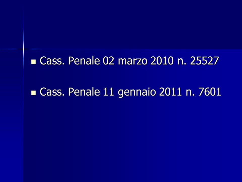 Cass.Penale 02 marzo 2010 n. 25527 Cass. Penale 02 marzo 2010 n.