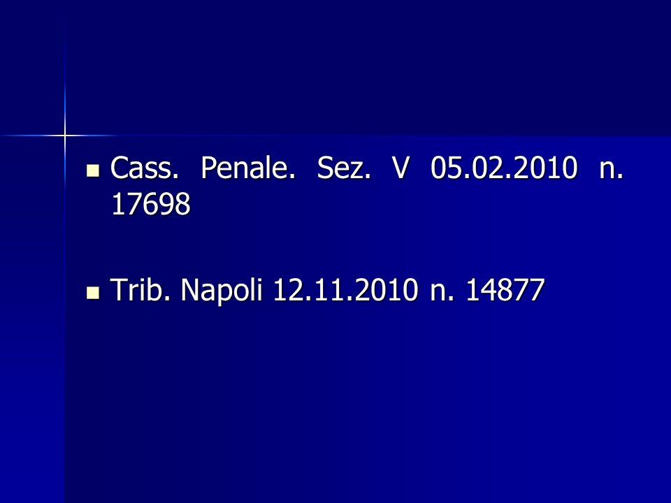 Cass.Penale. Sez. V 05.02.2010 n. 17698 Cass. Penale.