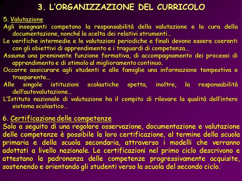 5. Valutazione Agli insegnanti competono la responsabilità della valutazione e la cura della documentazione, nonché la scelta dei relativi strumenti…