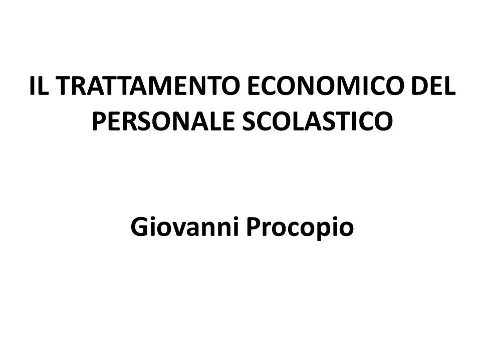 IL TRATTAMENTO ECONOMICO DEL PERSONALE SCOLASTICO Giovanni Procopio
