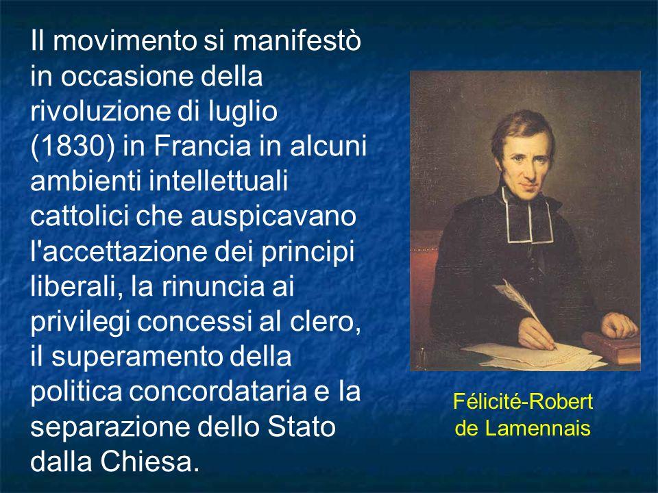 Il movimento si manifestò in occasione della rivoluzione di luglio (1830) in Francia in alcuni ambienti intellettuali cattolici che auspicavano l'acce