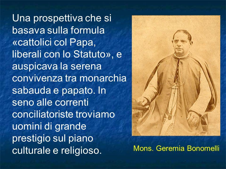 Una prospettiva che si basava sulla formula «cattolici col Papa, liberali con lo Statuto», e auspicava la serena convivenza tra monarchia sabauda e pa