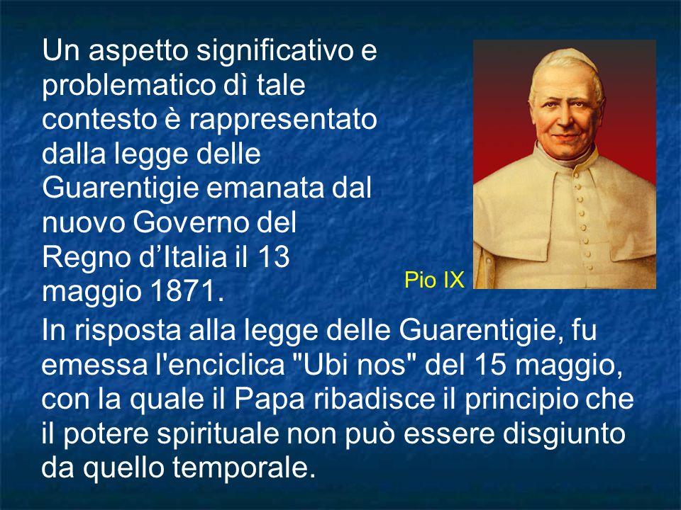 Un aspetto significativo e problematico dì tale contesto è rappresentato dalla legge delle Guarentigie emanata dal nuovo Governo del Regno dItalia il