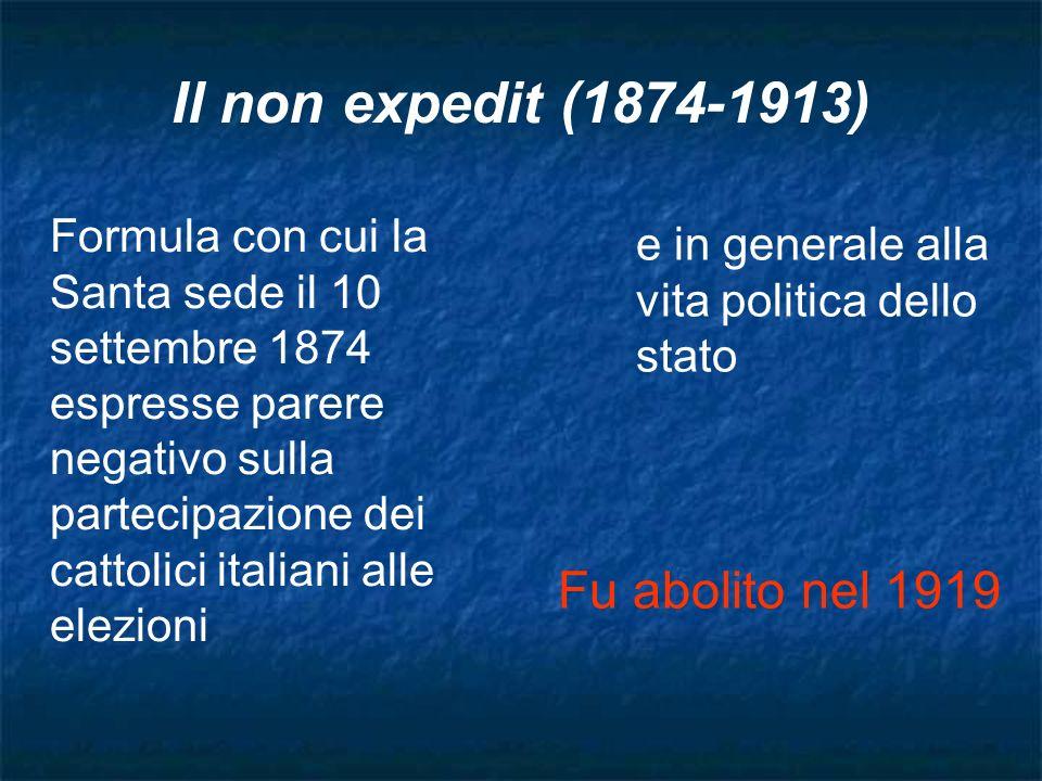 Formula con cui la Santa sede il 10 settembre 1874 espresse parere negativo sulla partecipazione dei cattolici italiani alle elezioni Il non expedit (