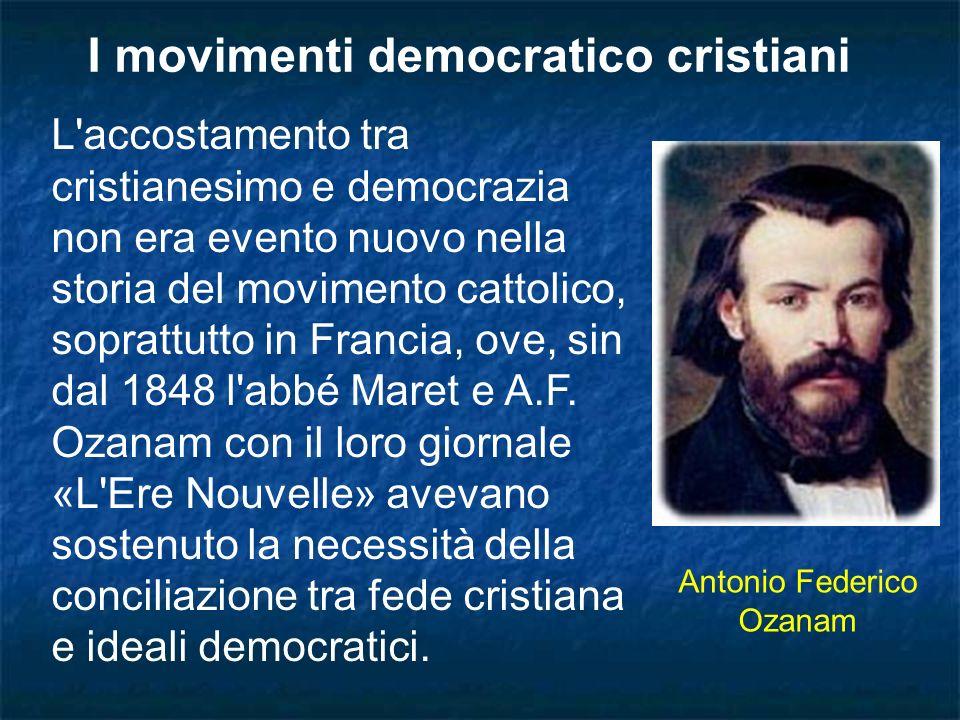 L'accostamento tra cristianesimo e democrazia non era evento nuovo nella storia del movimento cattolico, soprattutto in Francia, ove, sin dal 1848 l'a