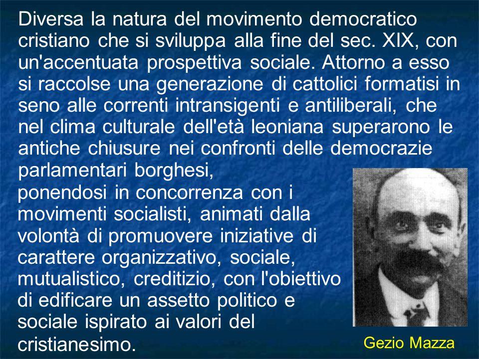 ponendosi in concorrenza con i movimenti socialisti, animati dalla volontà di promuovere iniziative di carattere organizzativo, sociale, mutualistico,