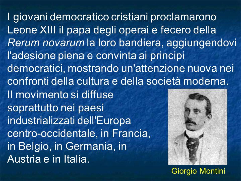 I giovani democratico cristiani proclamarono Leone XIII il papa degli operai e fecero della Rerum novarum la loro bandiera, aggiungendovi l'adesione p
