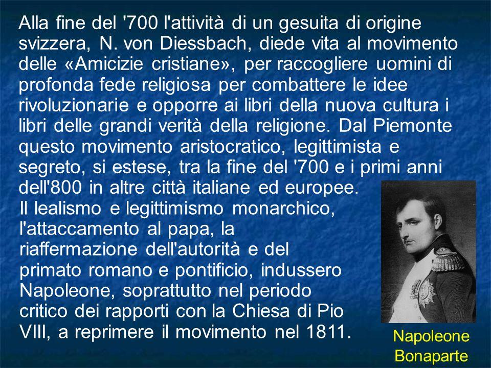 Esso riapparve nel 1817, in piena Restaurazione, con il nome di «Amicizia cattolica», sotto la guida di C.