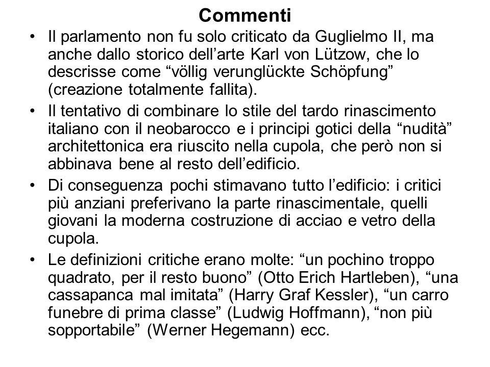 Commenti Il parlamento non fu solo criticato da Guglielmo II, ma anche dallo storico dellarte Karl von Lützow, che lo descrisse come völlig verunglück
