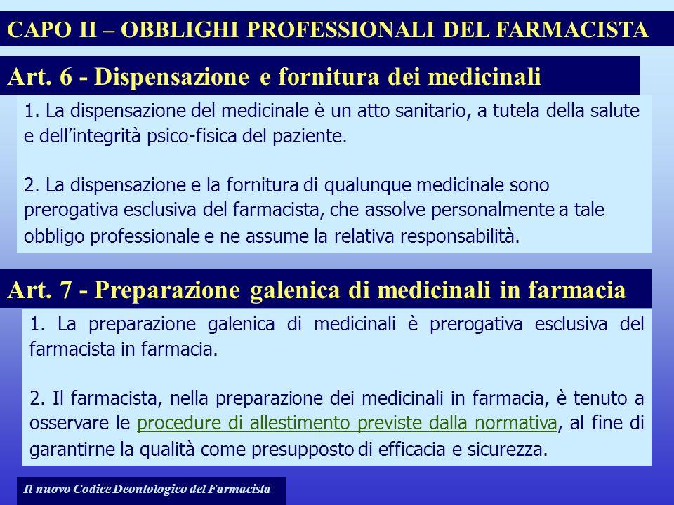 Il nuovo Codice Deontologico del Farmacista 1. La dispensazione del medicinale è un atto sanitario, a tutela della salute e dellintegrità psico-fisica