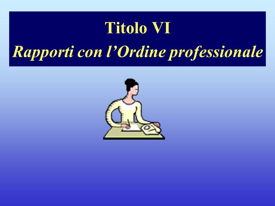 Titolo VI Rapporti con lOrdine professionale