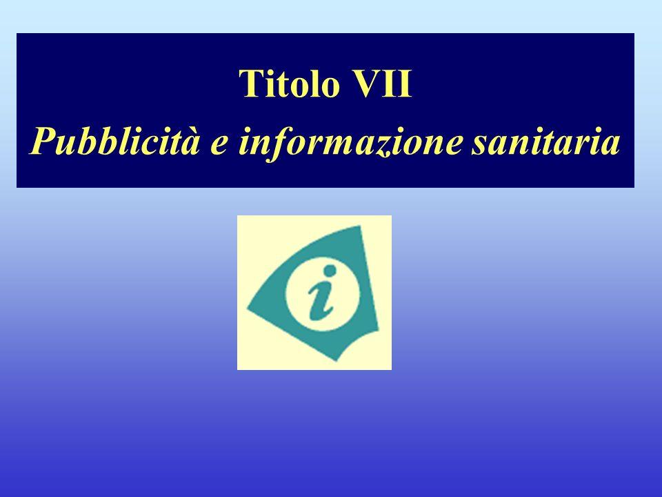 Titolo VII Pubblicità e informazione sanitaria