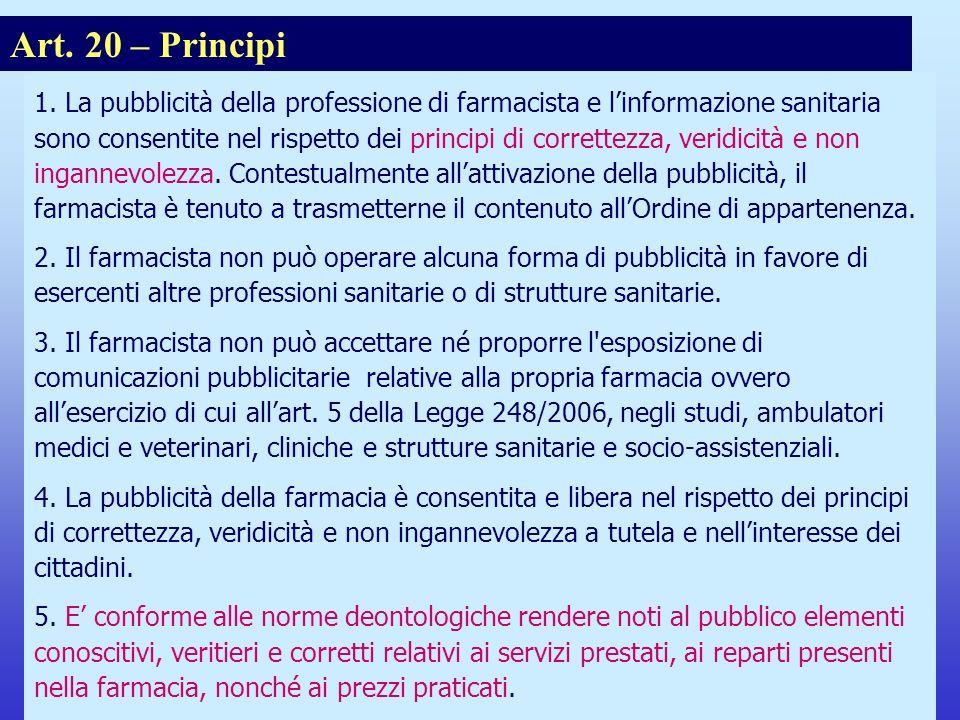 Il nuovo Codice Deontologico del Farmacista 1. La pubblicità della professione di farmacista e linformazione sanitaria sono consentite nel rispetto de