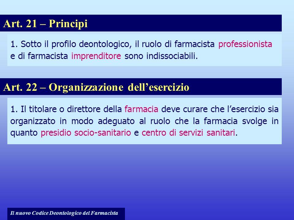 Il nuovo Codice Deontologico del Farmacista 1. Sotto il profilo deontologico, il ruolo di farmacista professionista e di farmacista imprenditore sono