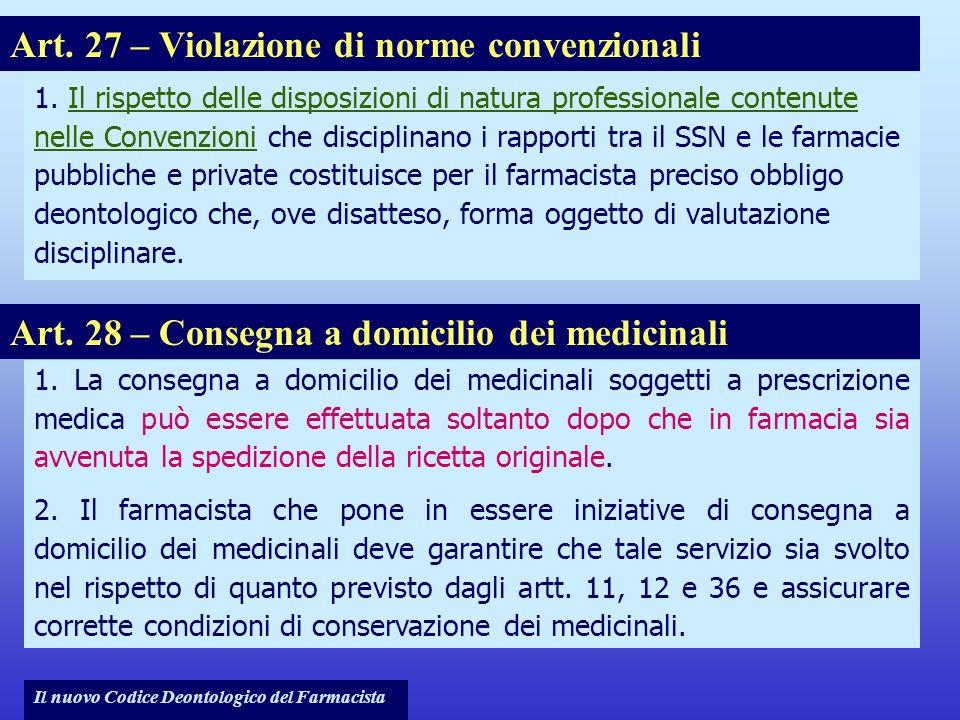 Il nuovo Codice Deontologico del Farmacista 1. Il rispetto delle disposizioni di natura professionale contenute nelle Convenzioni che disciplinano i r