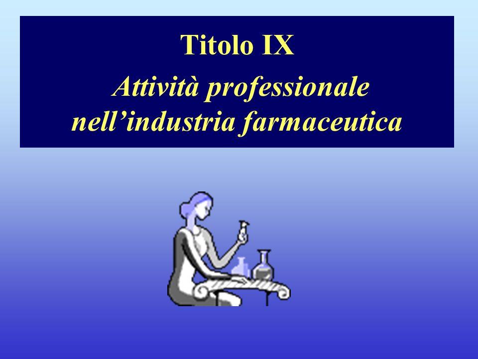 Titolo IX Attività professionale nellindustria farmaceutica