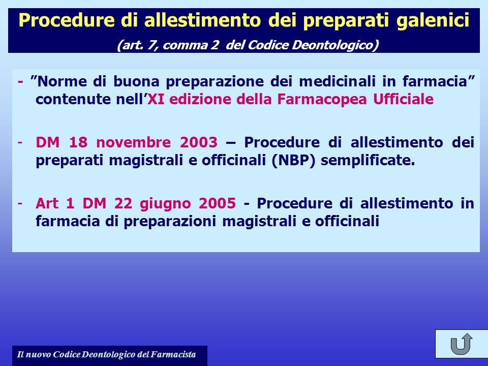 Il nuovo Codice Deontologico del Farmacista Procedure di allestimento dei preparati galenici (art. 7, comma 2 del Codice Deontologico) - Norme di buon