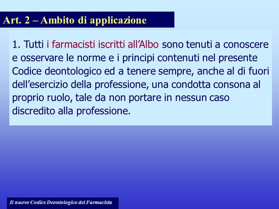 Il nuovo Codice Deontologico del Farmacista Art.2 – Ambito di applicazione 1.
