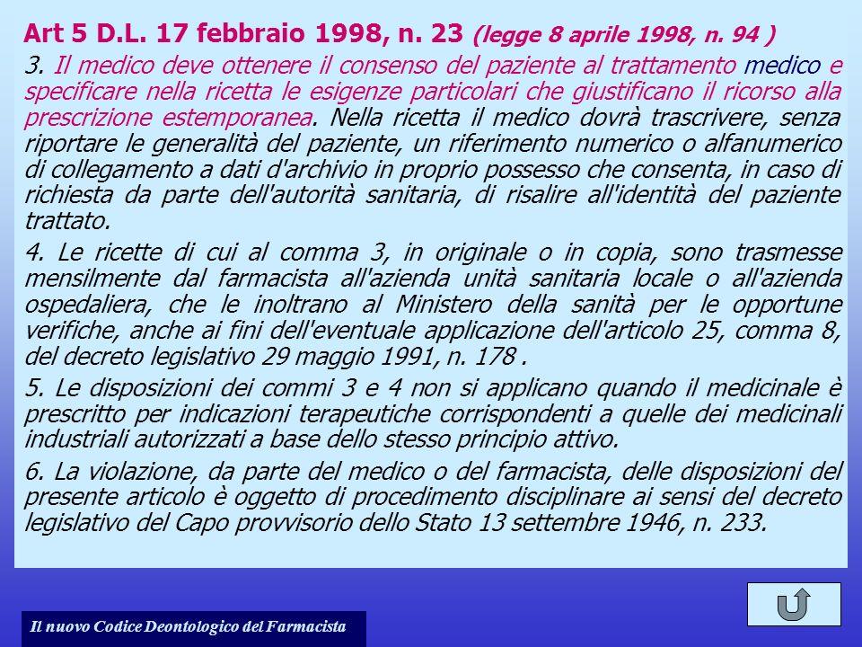 Il nuovo Codice Deontologico del Farmacista Art 5 D.L. 17 febbraio 1998, n. 23 (legge 8 aprile 1998, n. 94 ) 3. Il medico deve ottenere il consenso de