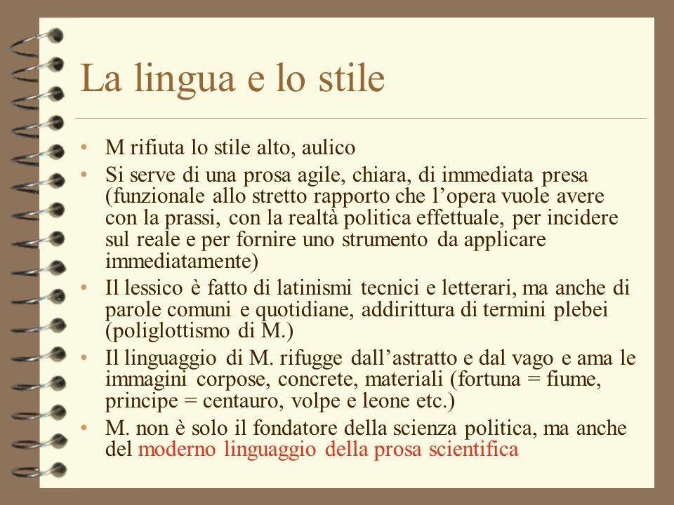 La lingua e lo stile M rifiuta lo stile alto, aulico Si serve di una prosa agile, chiara, di immediata presa (funzionale allo stretto rapporto che lop