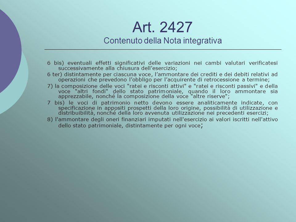 Art. 2427 Contenuto della Nota integrativa 6 bis) eventuali effetti significativi delle variazioni nei cambi valutari verificatesi successivamente all