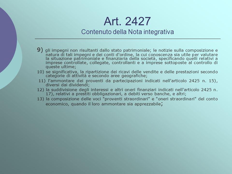 Art. 2427 Contenuto della Nota integrativa 9) gli impegni non risultanti dallo stato patrimoniale; le notizie sulla composizione e natura di tali impe