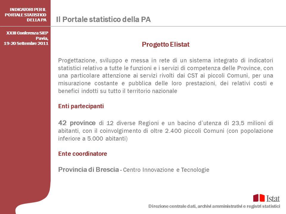 Il Portale statistico della PA Direzione centrale dati, archivi amministrativi e registri statistici INDICATORI PER IL PORTALE STATISTICO DELLA PA Pro