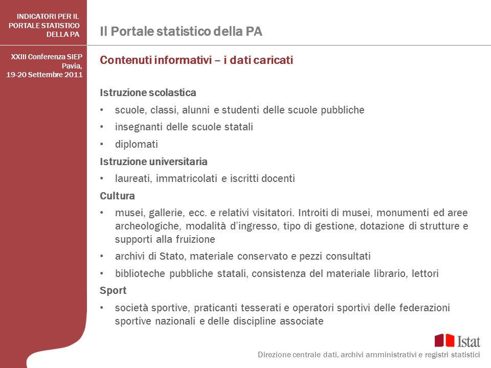 Il Portale statistico della PA Direzione centrale dati, archivi amministrativi e registri statistici INDICATORI PER IL PORTALE STATISTICO DELLA PA Con