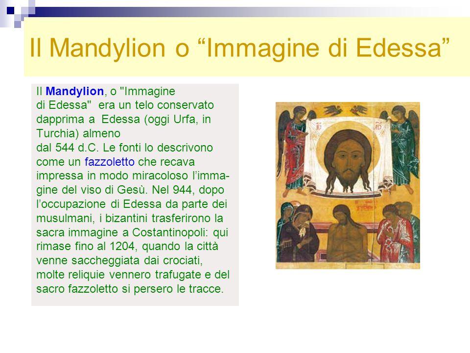 Il Mandylion e la Sindone Alcuni studiosi ritengono che il Mandylion fosse la Sindone, attualmente conservata a Torino, piegata in otto e chiusa in un reliquiario, in modo da lasciare visibile solo l immagine del viso.