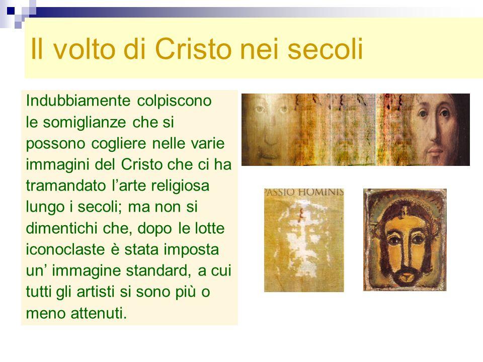Il volto di Cristo nei secoli Indubbiamente colpiscono le somiglianze che si possono cogliere nelle varie immagini del Cristo che ci ha tramandato lar