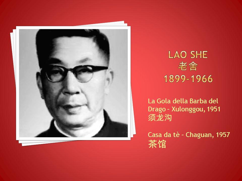 La Gola della Barba del Drago – Xulonggou, 1951 Casa da tè – Chaguan, 1957