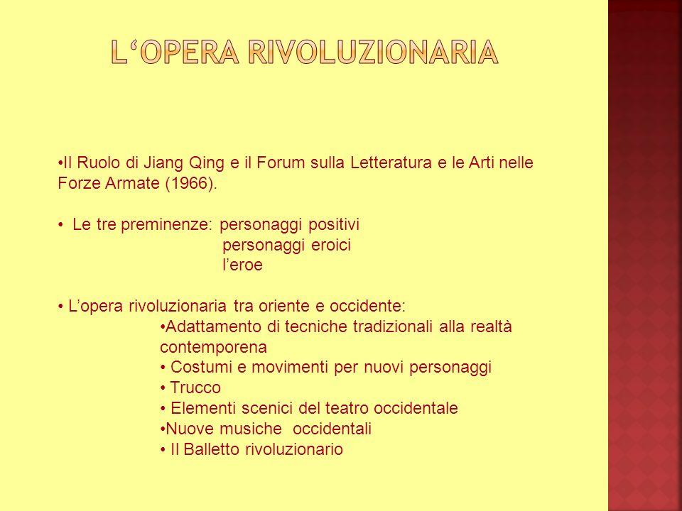 Il Ruolo di Jiang Qing e il Forum sulla Letteratura e le Arti nelle Forze Armate (1966). Le tre preminenze: personaggi positivi personaggi eroici lero