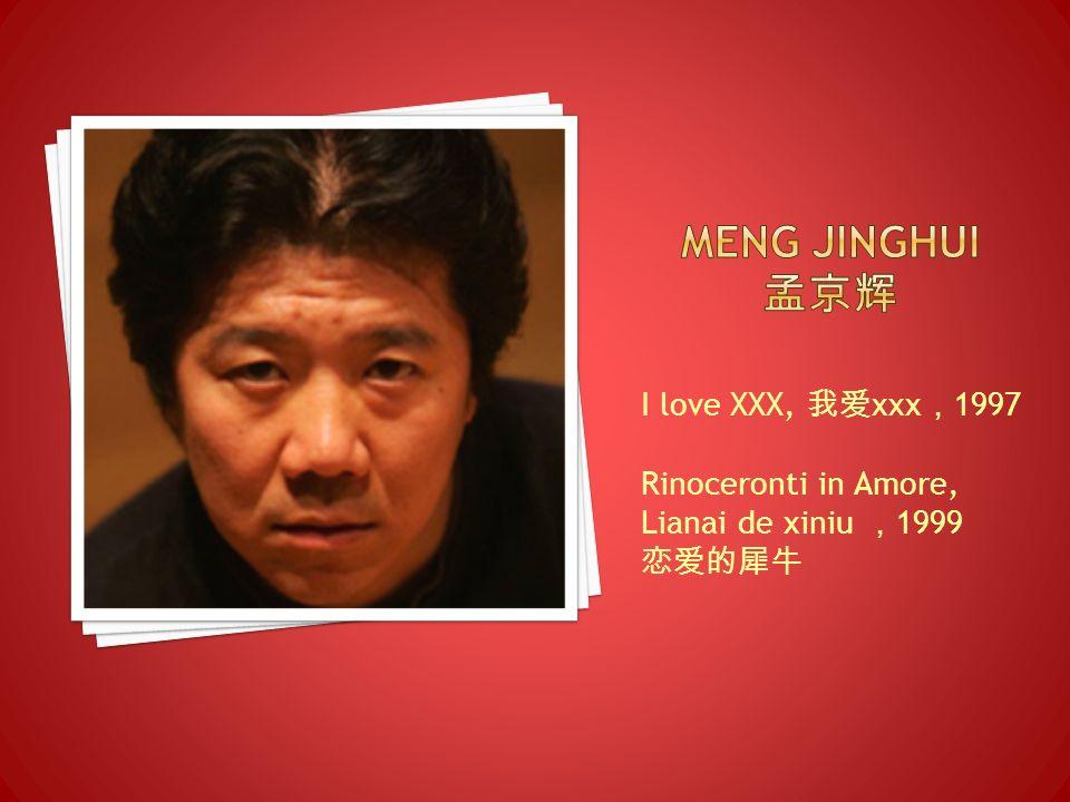 I love XXX, xxx 1997 Rinoceronti in Amore, Lianai de xiniu 1999