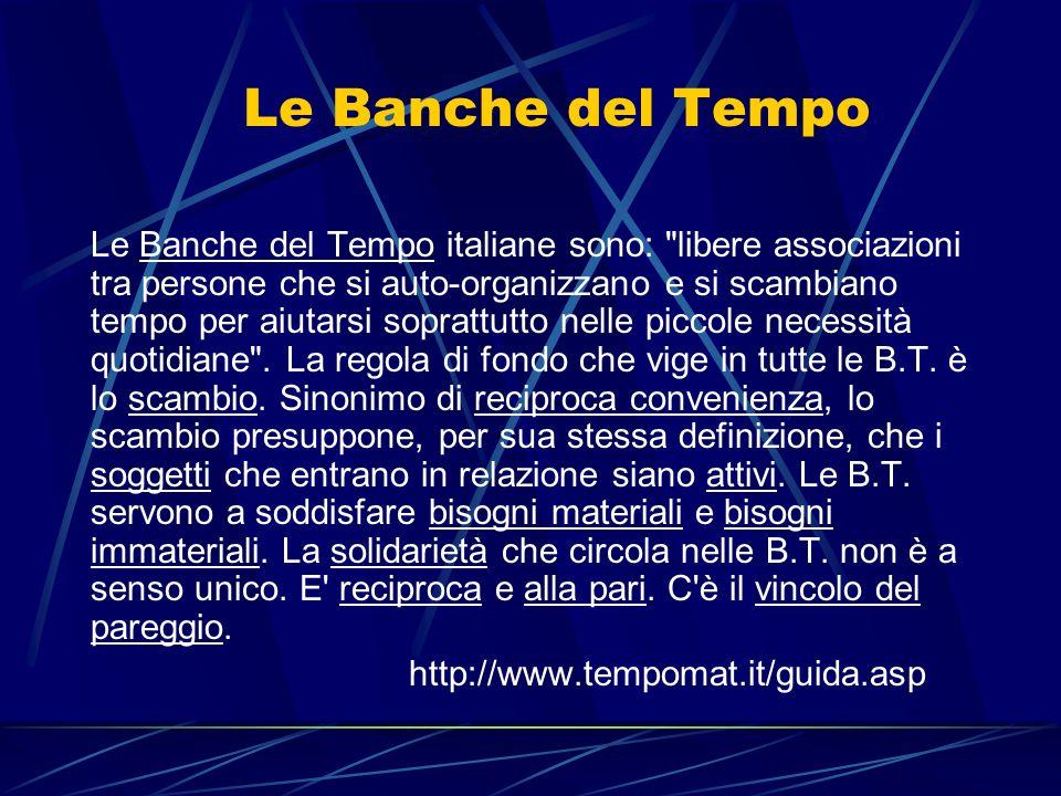 Le Banche del Tempo Le Banche del Tempo italiane sono: