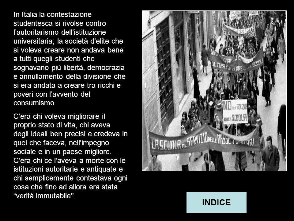 La contestazione è elemento principale della rivoluzione culturale, perché i giovani di tutto il mondo, tra cui quelli italani, erano stanchi del sist