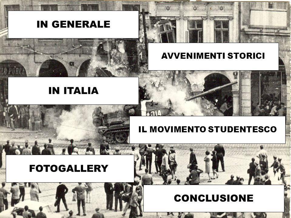 IN GENERALE AVVENIMENTI STORICI IN ITALIA IL MOVIMENTO STUDENTESCO FOTOGALLERY CONCLUSIONE