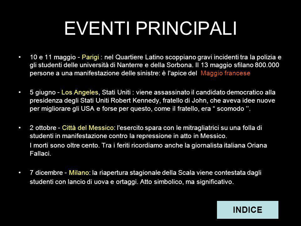 EVENTI PRINCIPALI 1°marzo - Roma : di fronte alla facoltà di architettura dellUniversità di Roma si verificano violentissimi scontri tra gli studenti