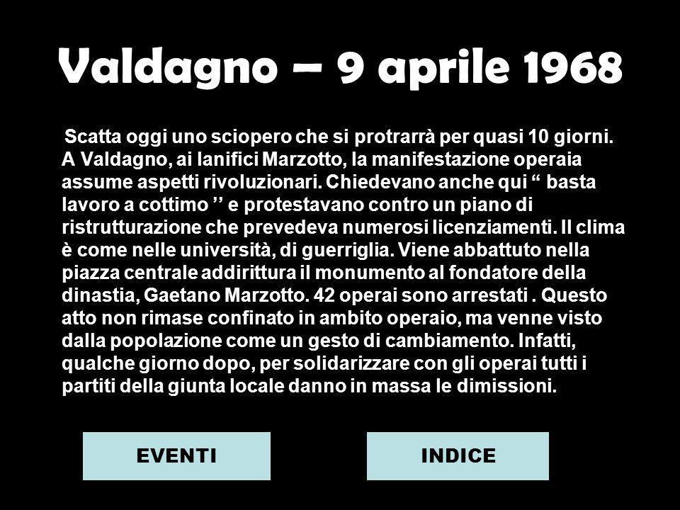 Valdagno – 9 aprile 1968 Scatta oggi uno sciopero che si protrarrà per quasi 10 giorni.